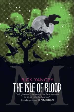 The Monstrumologist: The Isle of Blood de Rick Yancey