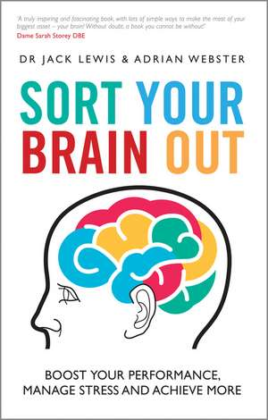 Sort Your Brain Out: Boost Your Performance, Manage Stress and Achieve More de Jack Lewis