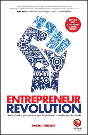 Entrepreneur Revolution: How to Develop your Entrepreneurial Mindset and Start a Business that Works de Daniel Priestley
