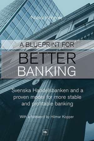 A Blueprint for Better Banking