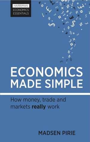 Economics Made Simple de Madsen Pirie