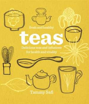 Fresh & Healthy: Teas de Tammy Safi
