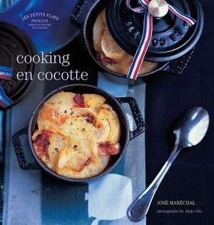 Les Petits Plats Francais: Cooking en Cocotte de José Maréchal