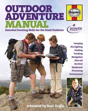 Haynes Outdoor Adventure Manual:  Essential Scouting Skills for the Great Outdoors de SCOUT ASSOCIATION