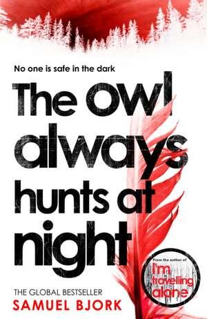 Owl Always Hunts at Night de Samuel Bjork