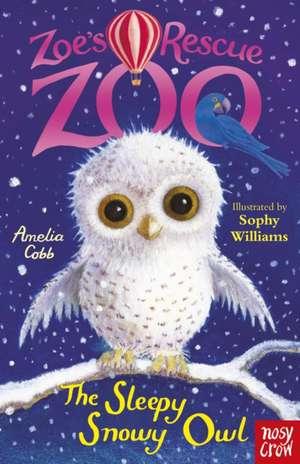 Zoe's Rescue Zoo: The Sleepy Snowy Owl