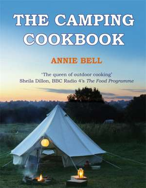 The Camping Cookbook de Annie Bell