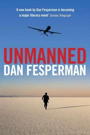 Unmanned de Dan Fesperman