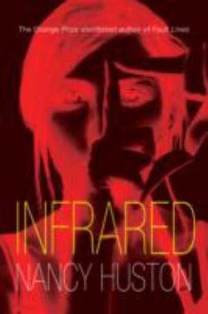 Infrared de Nancy Huston