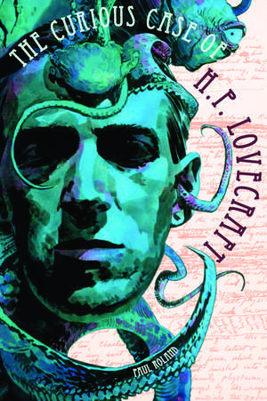 The Curious Case Of Hp Lovecraft de Paul Roland