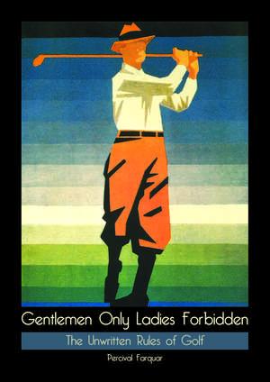 Gentlemen Only, Ladies Forbidden imagine