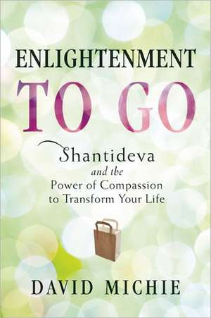 Enlightenment to Go de David Michie