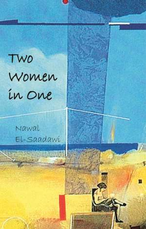 Two Women in One de Nawal El-Saadawi
