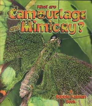What Are Camouflage & Mimicry? de Bobbie Kalman