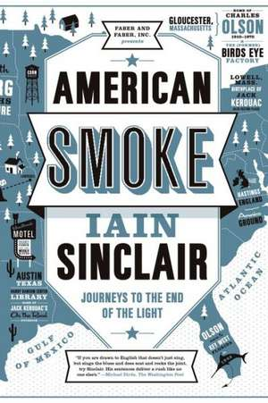 American Smoke:  Journeys to the End of the Light de Iain Sinclair