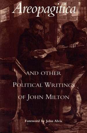 Areopagitica & Other Political Writings of John Milton imagine