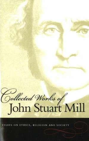 Collected Works of John Stuart Mill, Volume 10 imagine