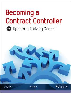 Becoming a Contract Controller: Tips for a Thriving Career de Ron Rael