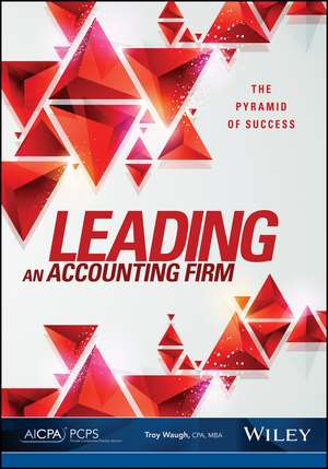 Leading An Accounting Firm: The Pyramid of Success de Troy Waugh