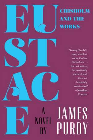 Eustace Chisholm and the Works – A Novel
