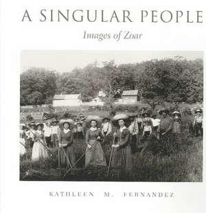 A Singular People:  Images of Zoar de Kathleen M. Fernandez