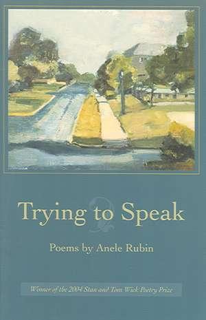 Trying to Speak de Anele Rubin