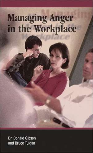 Managing Anger in the Workplace:  Global Citizens Born in the Late Seventies and Early Eighties de Donald Gibson