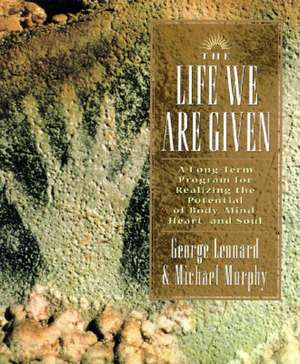 The Life We Are Given de George Leonard