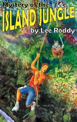 Mystery of the Island Jungle de Lee Roddy