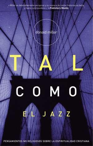 Tal como el Jazz de Donald Miller