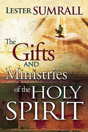 Gifts & Ministries of the Holy Spirit-New Trade de Lester Sumrall