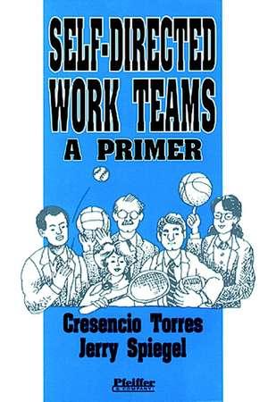 Self–Directed Work Teams: A Primer de Cresencio Torres