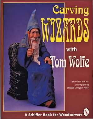 Carving Wizards with Tom Wolfe