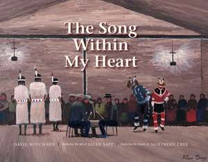 The Song Within My Heart de David Bouchard