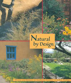 Natural by Design: Beauty and Balance in Southwest Gardens imagine