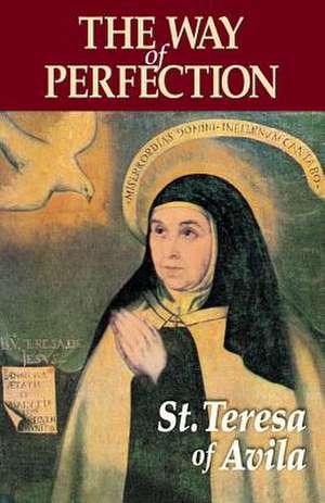 The Way of Perfection de Saint Teresa of Avila