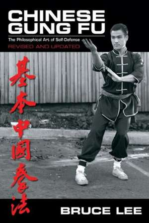Chinese Gung Fu: The Philosophical Art of Self-Defense de Bruce Lee