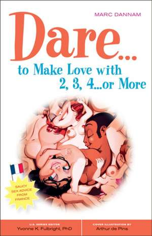 Dare To Make Love With 2  3  4...or More