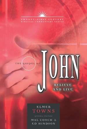 The Gospel of John:  Believe and Live de Elmer L. Towns