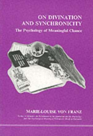 On Divination and Synchronicity de Marie-Louise Von Franz