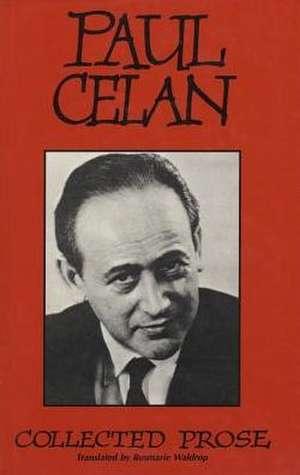 Collected Prose de Paul Celan