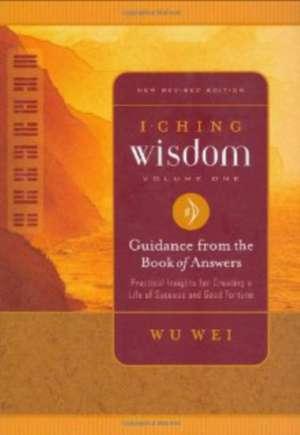 I Ching Wisdom de Wu Wei