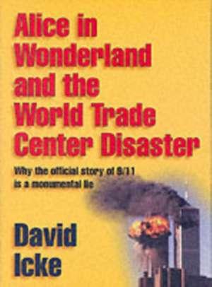 Alice in Wonderland and the World Trade Center Disaster de David Icke