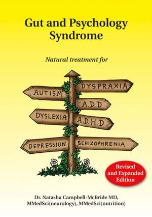 Gut and Psychology Syndrome de MD, MMedSci (Neurology), MMedSci (Nutrition) Campbell-McBride, Dr Natasha