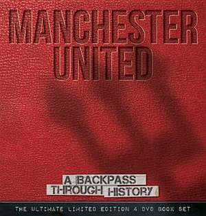 Manchester United:  A Backpass Through History [With DVD] de Michael O'Neill