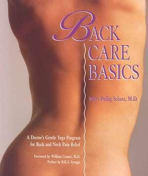 Back Care Basics:  A Doctor's Gentle Yoga Program for Back and Neck Pain Relief de B.K.S. Iyengar