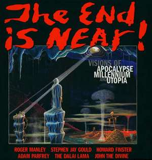 End Is Near! The: Visions of Apocalypse, Millenium and Utopia de Roger Manley