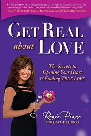 Get Real about Love de Renee Piane