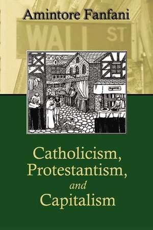 Catholicism, Protestantism, and Capitalism de Giorgio Campanini