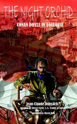 The Night Orchid:  Conan Doyle in Toulouse de Jean-Claude Dunyach